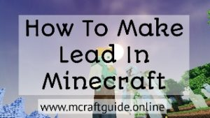 how to make lead in minecraft